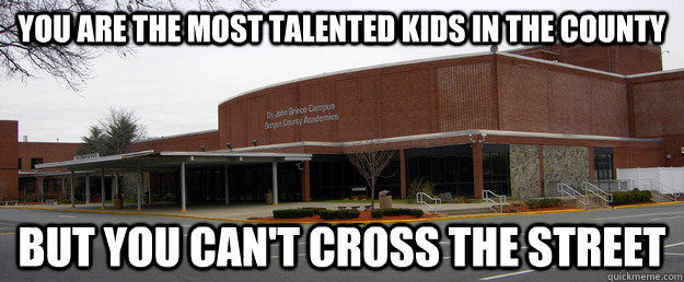 You are the most talented kids in the county But you can't cross the street  Scumbag BCA