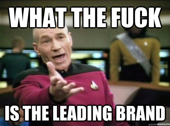 What the fuck is the leading brand - What the fuck is the leading brand  Annoyed Picard HD