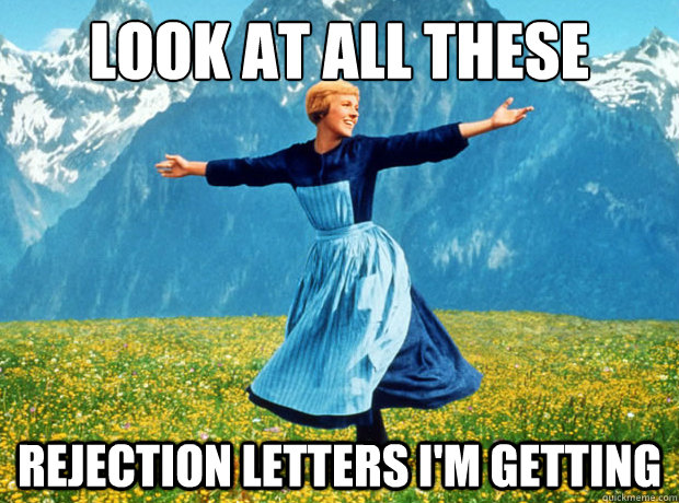 Look at all these rejection letters I'm getting - Look at all these rejection letters I'm getting  Sound of Music- Election