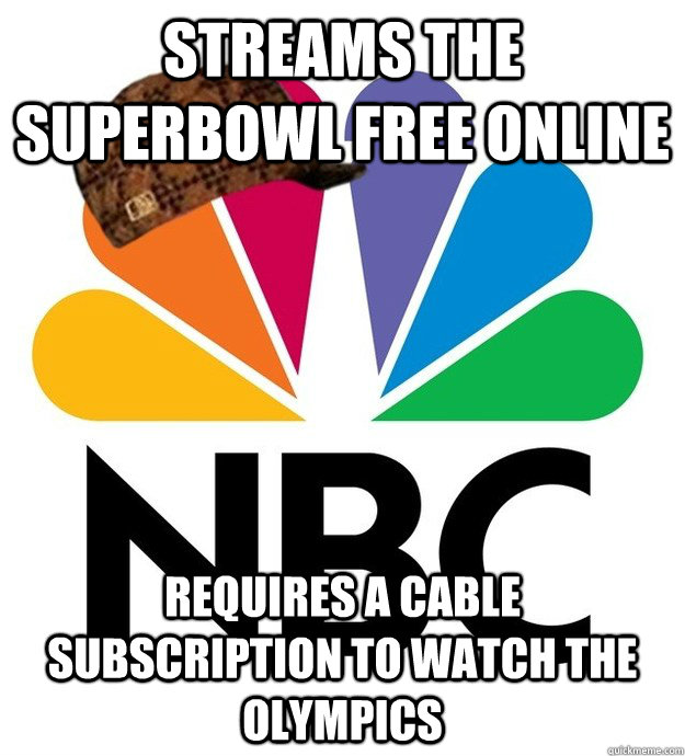 Streams the superbowl free online requires a cable subscription to watch the olympics - Streams the superbowl free online requires a cable subscription to watch the olympics  Scumbag NBC