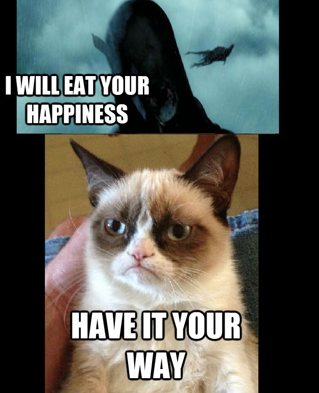 I WILL EAT YOUR HAPPINESS HAVE IT YOUR WAY - I WILL EAT YOUR HAPPINESS HAVE IT YOUR WAY  untitled meme