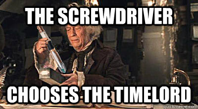 THE SCREWDRIVER CHOOSES THE TIMELORD - THE SCREWDRIVER CHOOSES THE TIMELORD  First John Hurt thought fixed