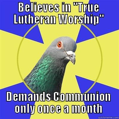 True Lutheran Denial - BELIEVES IN
