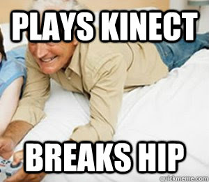 Plays Kinect Breaks hip