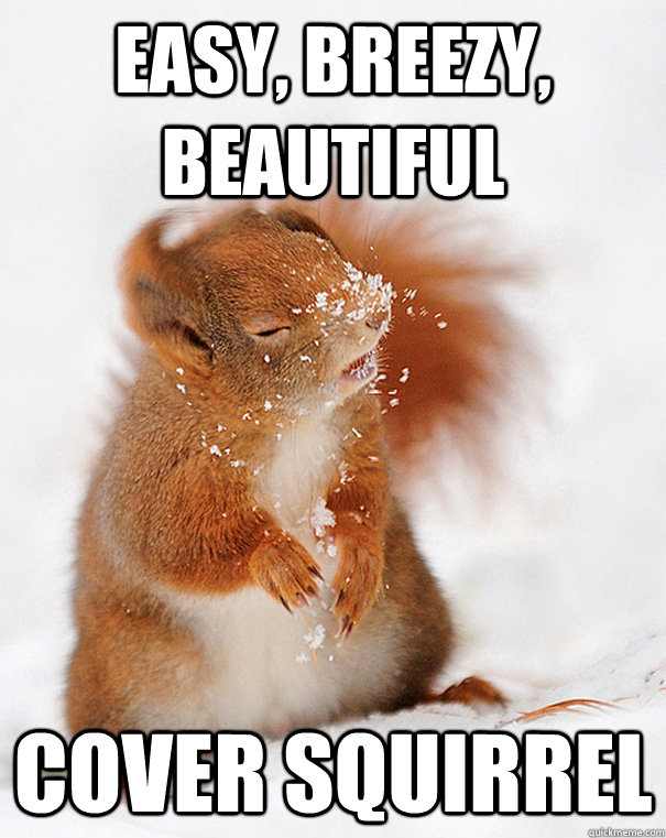 Easy, breezy, beautiful Cover squirrel  - Easy, breezy, beautiful Cover squirrel   cover squirrel