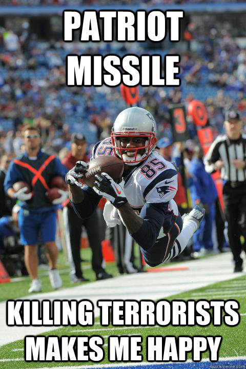 PATRIOT MISSILE KILLING TERRORISTS MAKES ME HAPPY - PATRIOT MISSILE KILLING TERRORISTS MAKES ME HAPPY  photogenic Brandon Lloyd