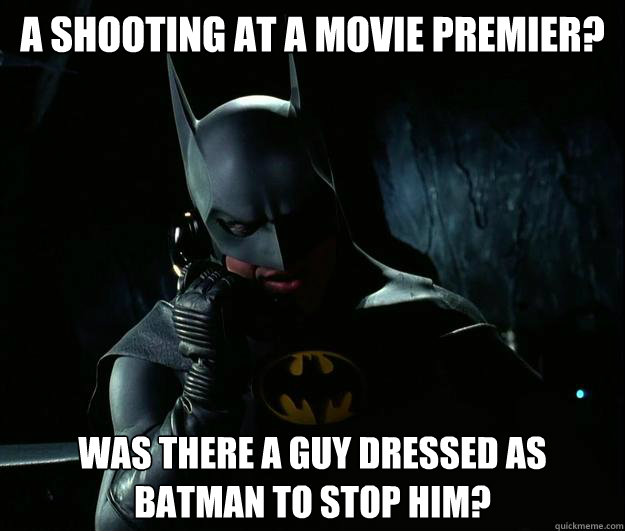 Batman Premiere Shooting In Colorado: A Shooting At A Movie Premier? Was There A Guy Dressed As