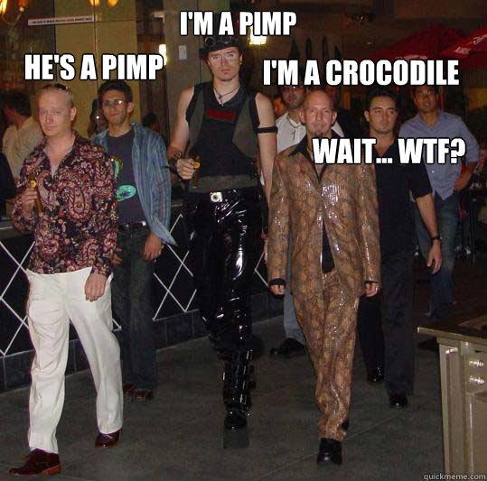 I'm a pimp He's a pimp I'm a crocodile Wait... wtf?  Swag walk