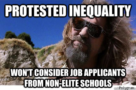 protested inequality won't consider job applicants from non-elite schools   Old Academe Stanley