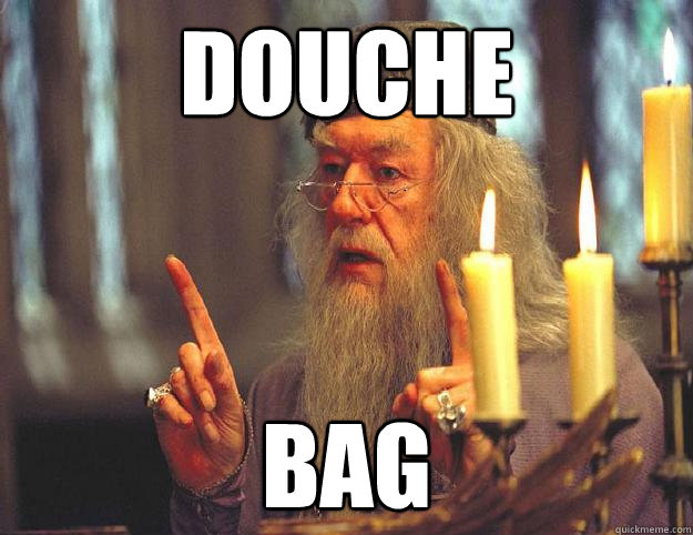 douche bag - douche bag  Dumbledore