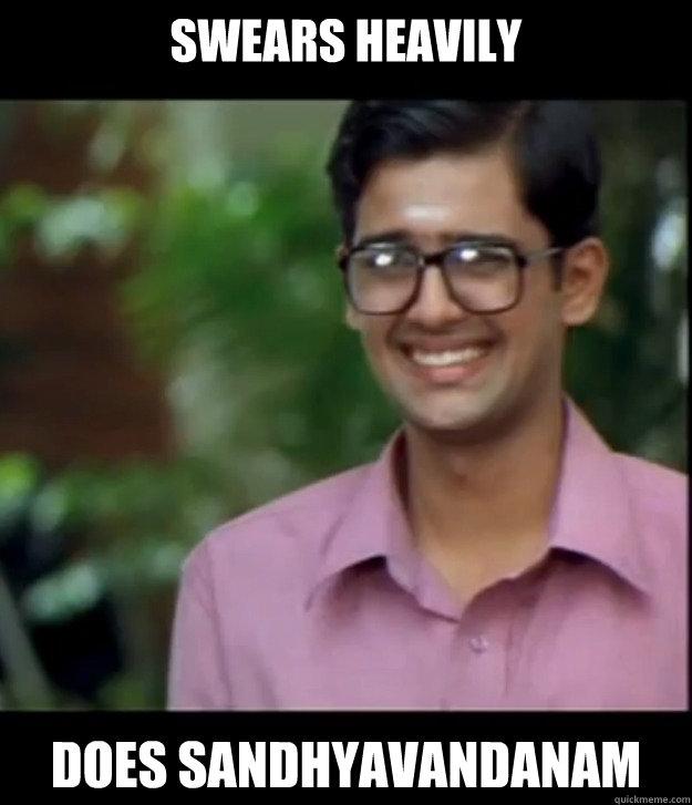 Swears heavily Does sandhyavandanam  Smart Iyer boy