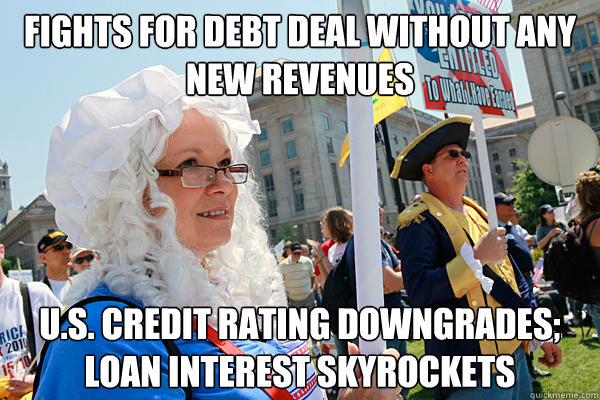 Fights for debt deal without any new revenues U.S. Credit rating downgrades; loan interest skyrockets