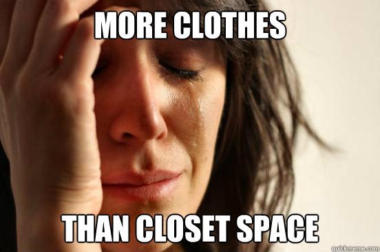 More Clothes Than Closet Space