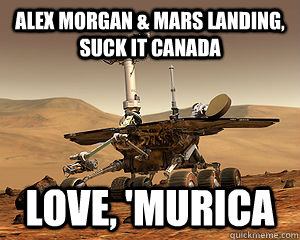 alex morgan & mars landing, suck it canada love, 'murica
