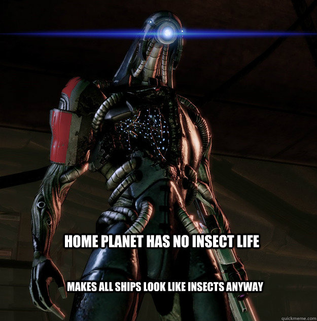 Home planet has no insect life Makes all ships look like insects anyway - Home planet has no insect life Makes all ships look like insects anyway  Legion
