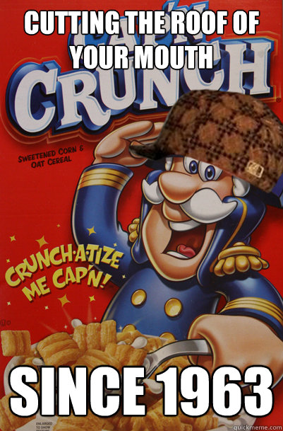 Captain crunch roof of mouth