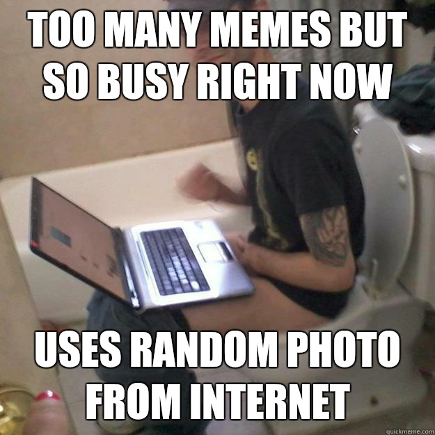 TOO MANY MEMES BUT SO BUSY RIGHT NOW USES RANDOM PHOTO FROM INTERNET  Potty Training Rick