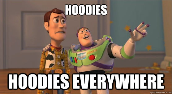 hoodies  hoodies everywhere - hoodies  hoodies everywhere  Toy Story Everywhere