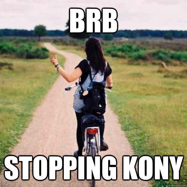 034d7ab7bac3ebf589a794a17e49c9ad0175fbf4dc5833cc927e5f501dccf2bb stopping kony meme memes quickmeme,Kony Meme