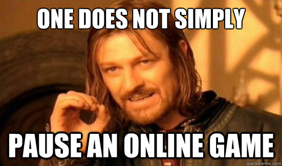 One Does Not Simply Pause an online game - One Does Not Simply Pause an online game  Boromir