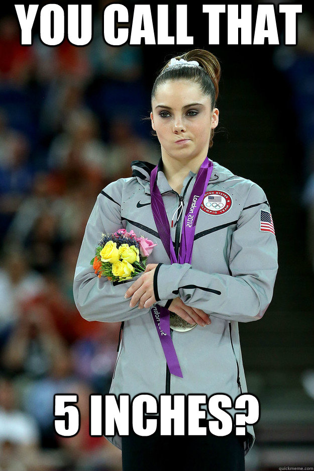 You call that 5 inches? - Unimpressed McKayla - quickmeme