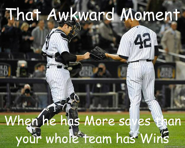 That Awkward Moment When he has More saves than your whole team has Wins  Yanks vs Mets
