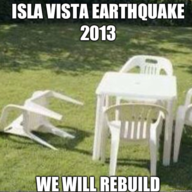 Isla Vista Earthquake 2013 We will rebuild
