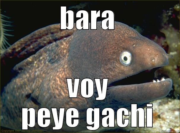 i want to troll my friends - BARA VOY PEYE GACHI Bad Joke Eel