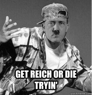 Get Reich or die tryin'