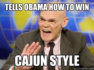 Tells Obama how to win Cajun Style