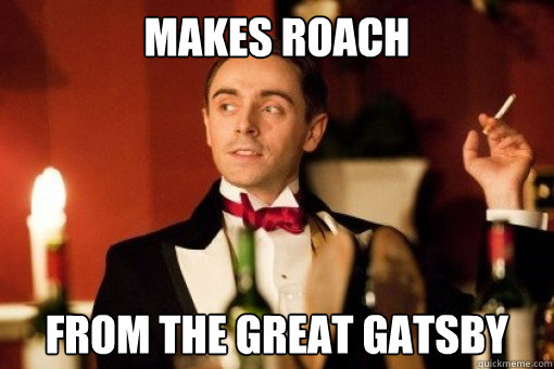 Makes roach from the great gatsby