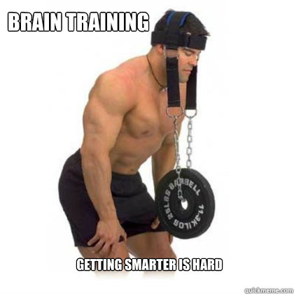 Brain training getting smarter is hard - Brain training getting smarter is hard  braintraining