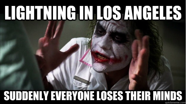 lightning in los angeles Suddenly everyone loses their minds - lightning in los angeles Suddenly everyone loses their minds  Joker Mind Loss