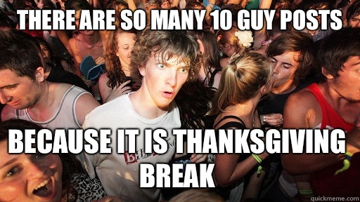 There are so many 10 guy posts because it is thanksgiving break  - There are so many 10 guy posts because it is thanksgiving break   Sudden Clarity Clarence