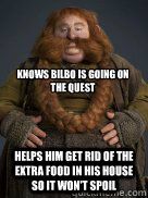 Knows Bilbo is going on the quest Helps him get rid of the extra food in his house so it won't spoil - Knows Bilbo is going on the quest Helps him get rid of the extra food in his house so it won't spoil  Misc