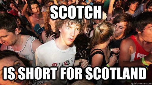 scotch is short for scotland - scotch is short for scotland  Sudden Clarity Clarence