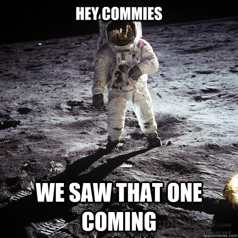 Hey Commies We saw that one coming