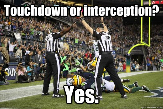 Touchdown or interception? Yes. - Touchdown or interception? Yes.  Misc