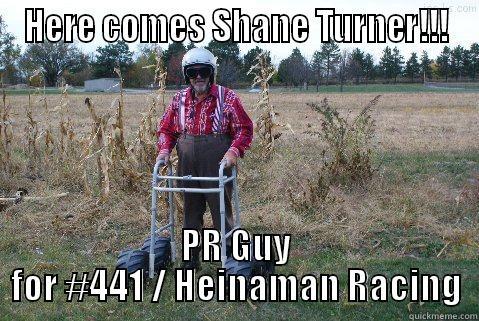 redneck pr guy - HERE COMES SHANE TURNER!!! PR GUY FOR #441 / HEINAMAN RACING Misc