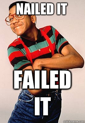 Nailed it Failed it - Nailed it Failed it  Steve urkel