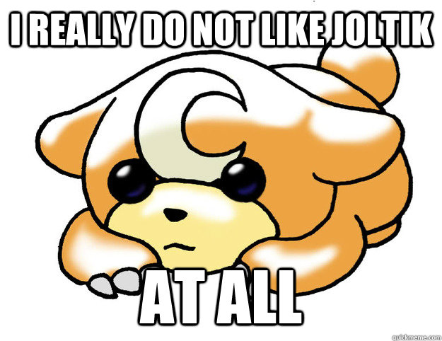I really do not like joltik at all - I really do not like joltik at all  Confession Teddiursa