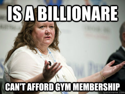 is a billionare can't afford gym membership - is a billionare can't afford gym membership  Befuddled Billionaire