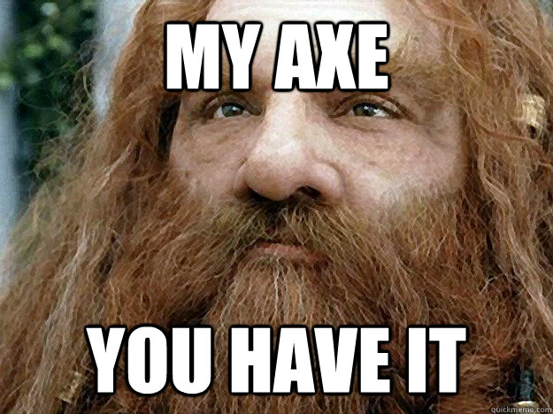 My Axe you have it