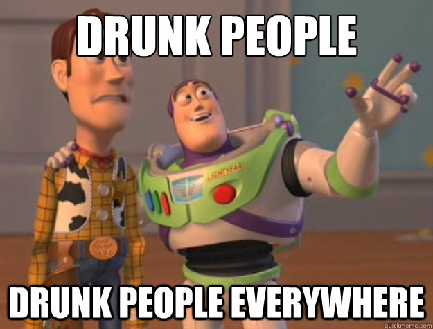 Drunk people drunk people everywhere - Drunk people drunk people everywhere  Buzz Lightyear