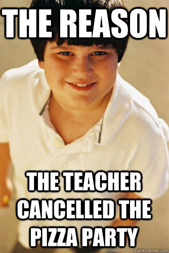 The Reason The Teacher Cancelled The Pizza Party