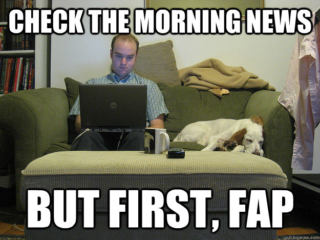 check the morning news but first, fap  Freelancer Fred