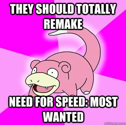 They should totally remake Need for speed: Most Wanted - They should totally remake Need for speed: Most Wanted  Misc