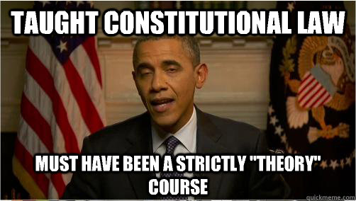 Taught constitutional law Must have been a strictly