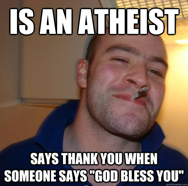 is an atheist  says thank you when someone says