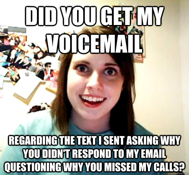 Did You Get My Voicemail Regarding The Text I Sent Asking